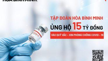 Tập đoàn Hòa Bình Minh ủng hộ 15 Tỷ đồng vào quỹ Vắc – xin phòng chống COVID – 19